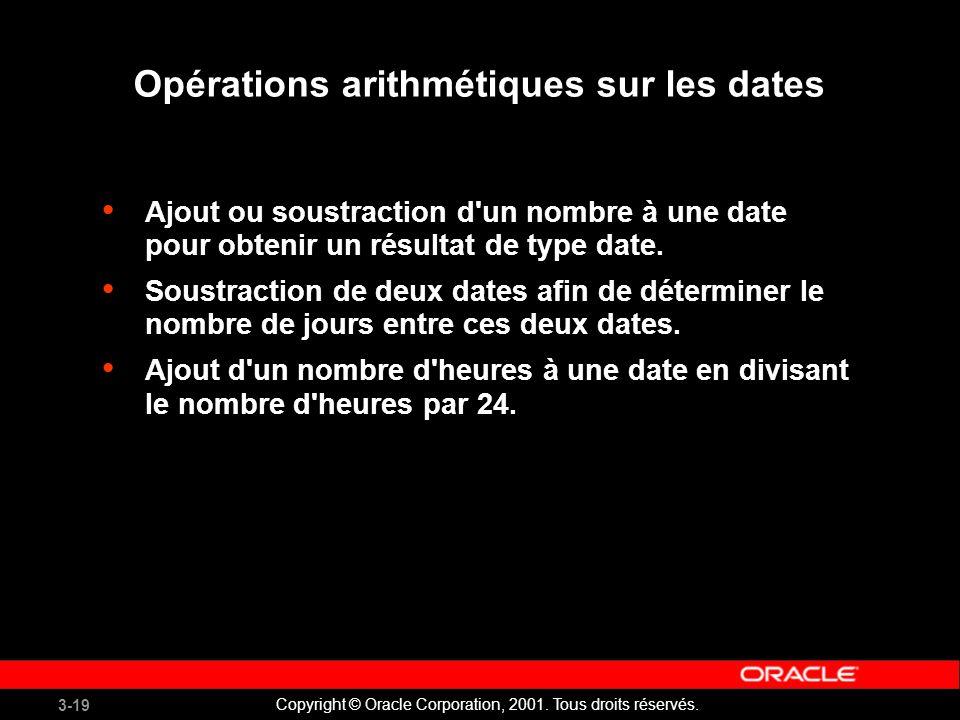 3-19 Copyright © Oracle Corporation, 2001.Tous droits réservés.