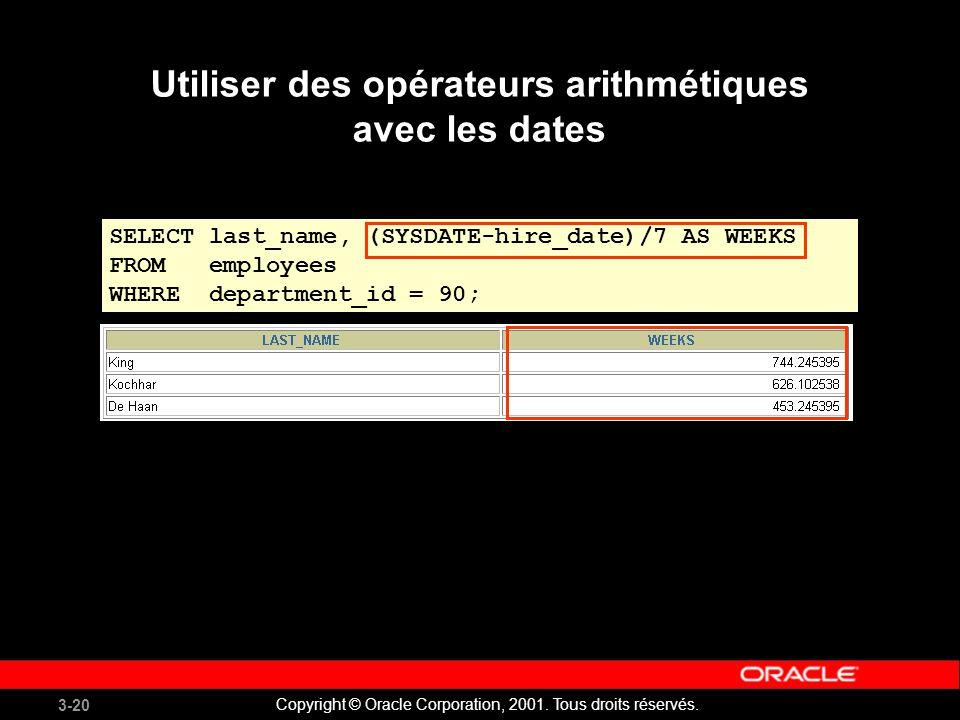 3-20 Copyright © Oracle Corporation, 2001.Tous droits réservés.