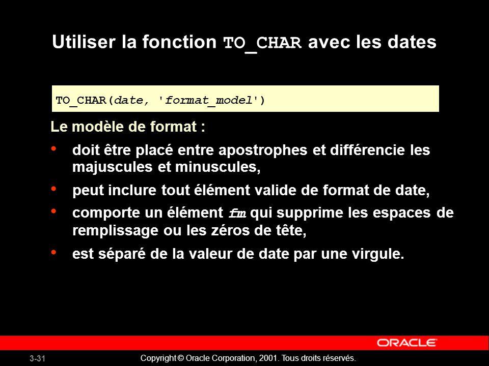 3-31 Copyright © Oracle Corporation, 2001.Tous droits réservés.