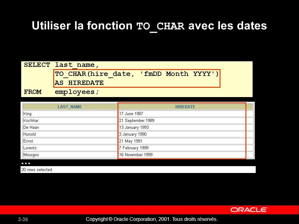3-36 Copyright © Oracle Corporation, 2001.Tous droits réservés.