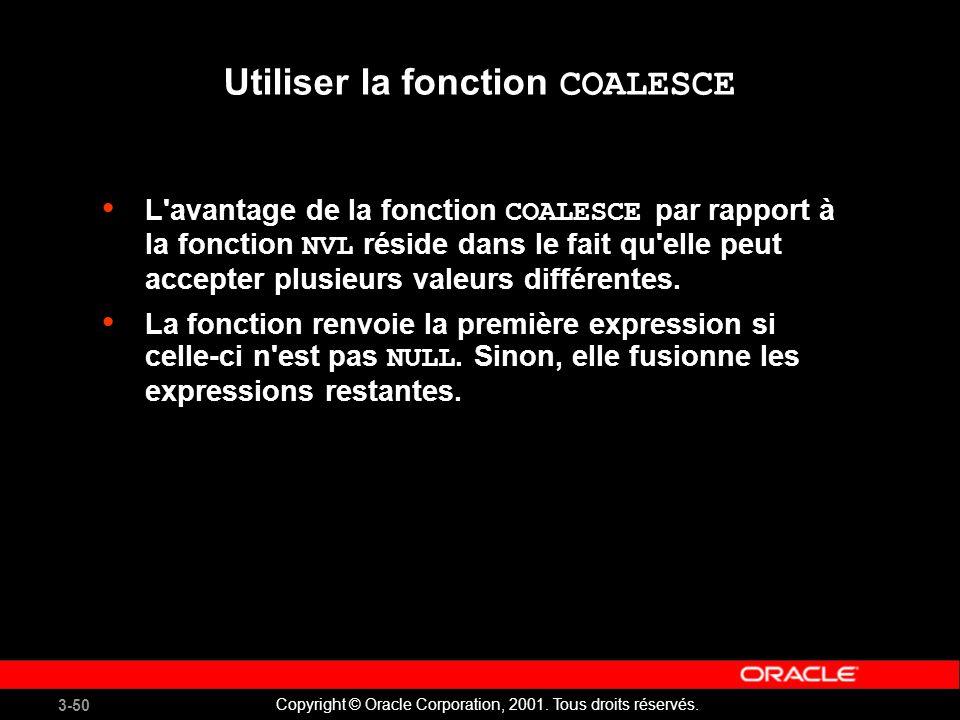 3-50 Copyright © Oracle Corporation, 2001.Tous droits réservés.