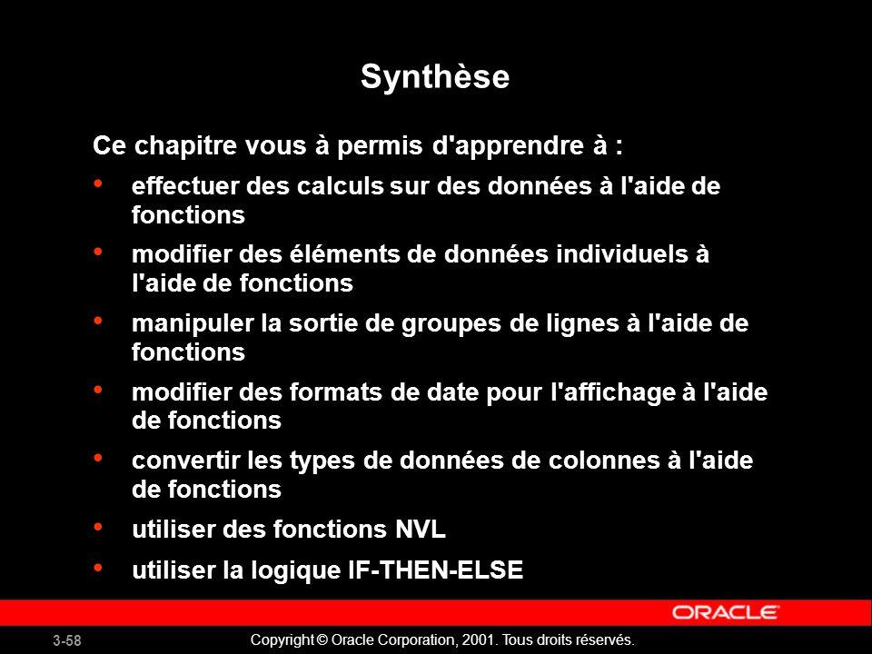 3-58 Copyright © Oracle Corporation, 2001.Tous droits réservés.