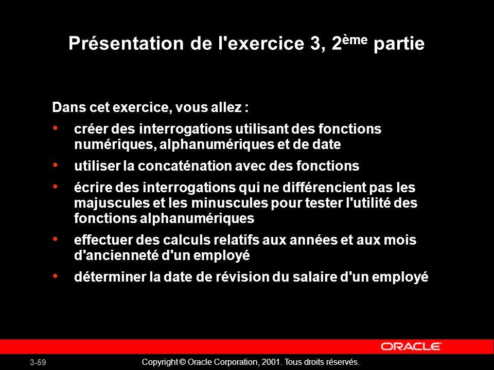 3-59 Copyright © Oracle Corporation, 2001.Tous droits réservés.
