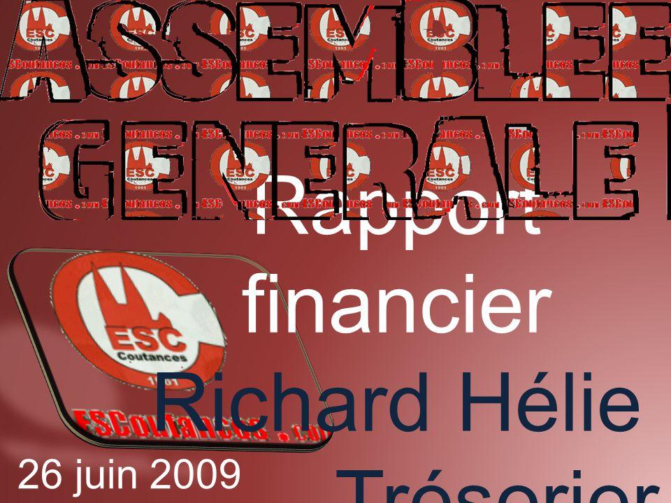 Rapport financier Richard Hélie Trésorier 26 juin 2009