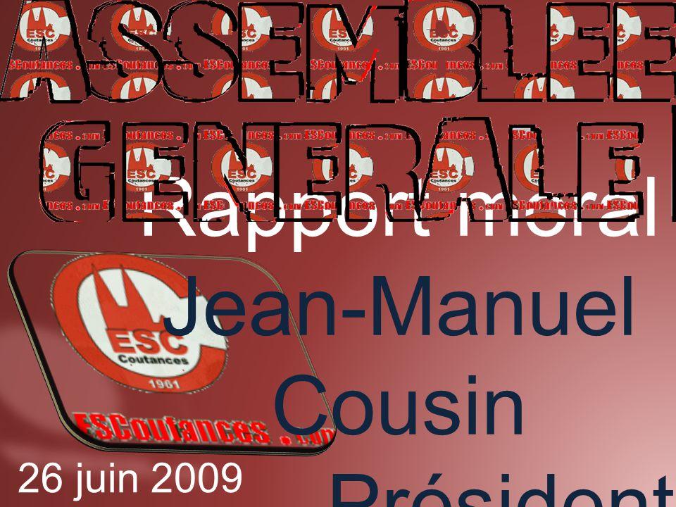 Rapport moral Jean-Manuel Cousin Président 26 juin 2009