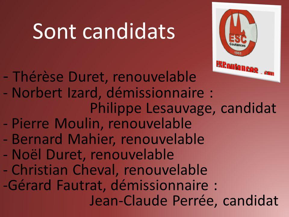 Sont candidats - Thérèse Duret, renouvelable - Norbert Izard, démissionnaire : Philippe Lesauvage, candidat - Pierre Moulin, renouvelable - Bernard Ma