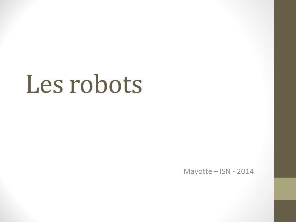 Les robots Mayotte – ISN - 2014