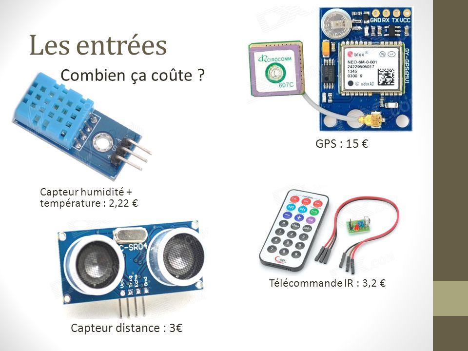 Les entrées Combien ça coûte ? GPS : 15 € Capteur humidité + température : 2,22 € Télécommande IR : 3,2 € Capteur distance : 3€