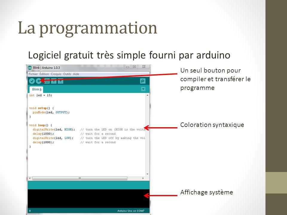 La programmation Logiciel gratuit très simple fourni par arduino Un seul bouton pour compiler et transférer le programme Coloration syntaxique Afficha