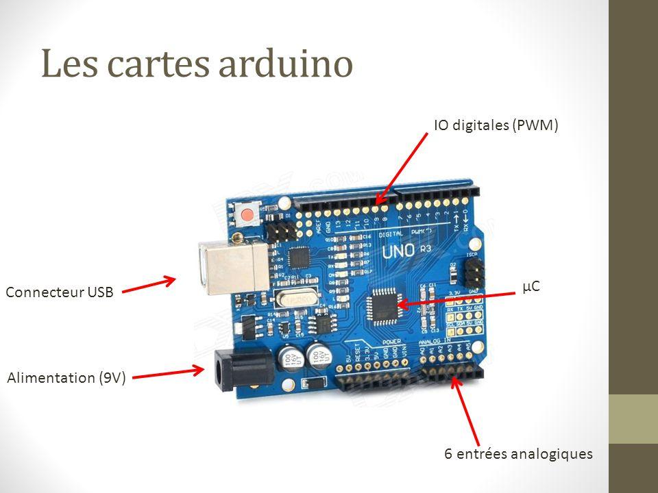 Les cartes arduino IO digitales (PWM) 6 entrées analogiques Connecteur USB µC Alimentation (9V)