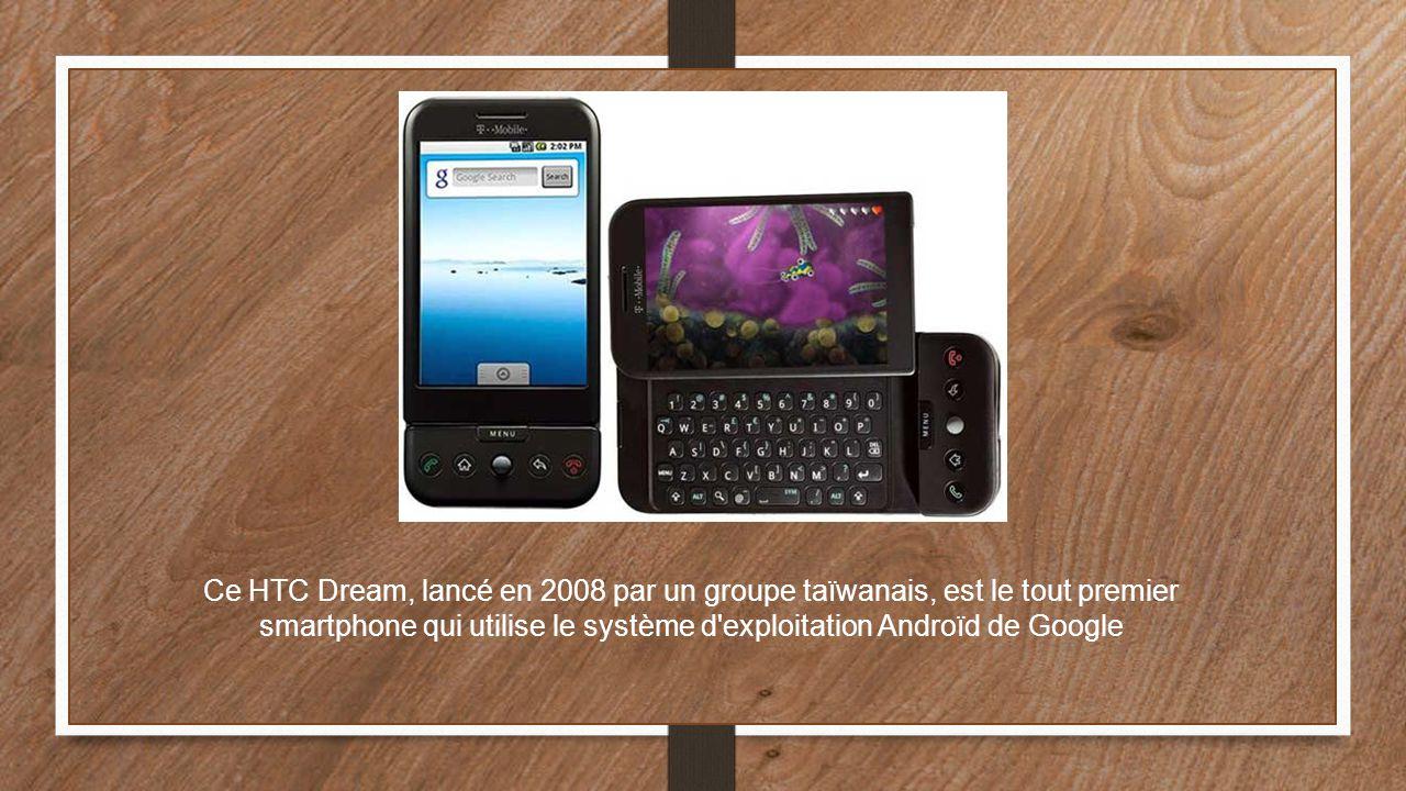 Ce HTC Dream, lancé en 2008 par un groupe taïwanais, est le tout premier smartphone qui utilise le système d'exploitation Androïd de Google