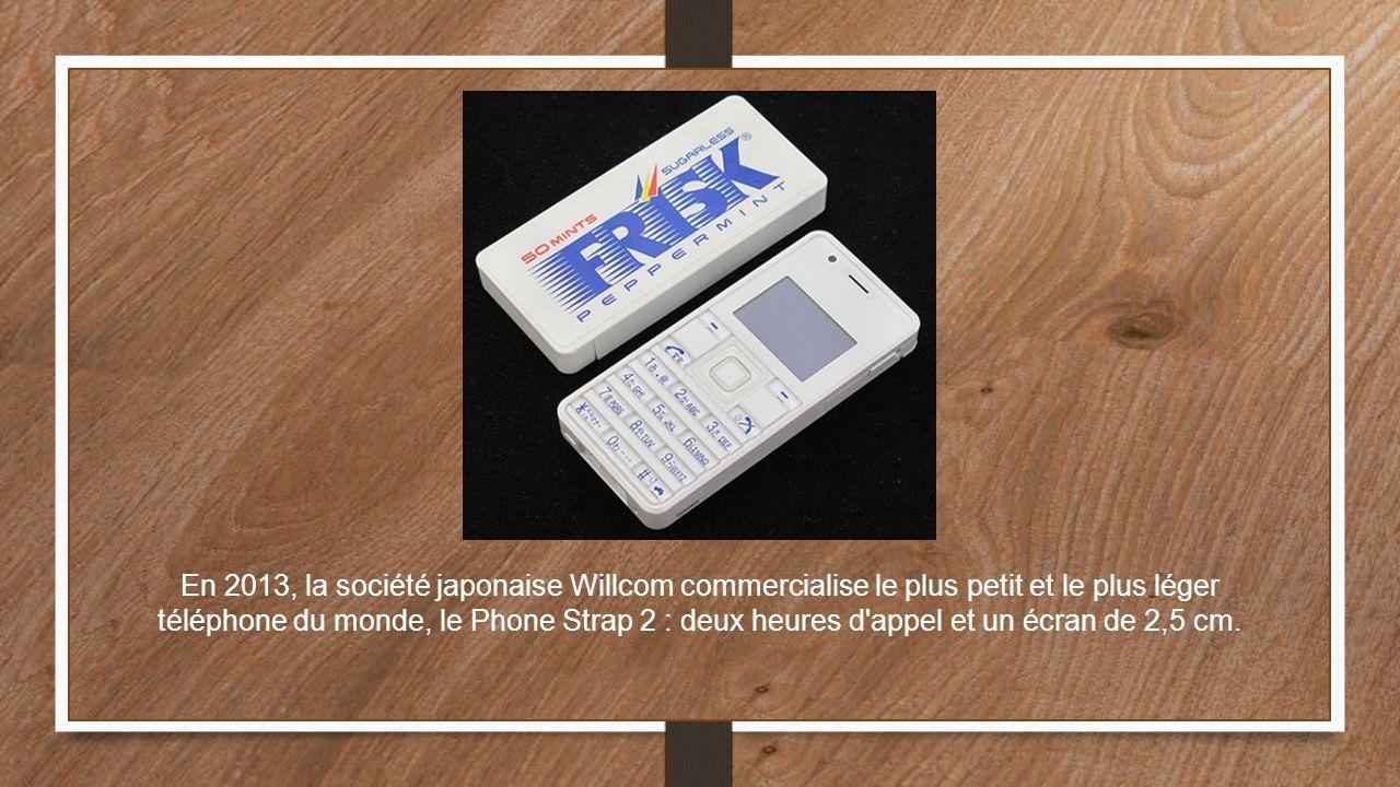 En 2013, la société japonaise Willcom commercialise le plus petit et le plus léger téléphone du monde, le Phone Strap 2 : deux heures d'appel et un éc