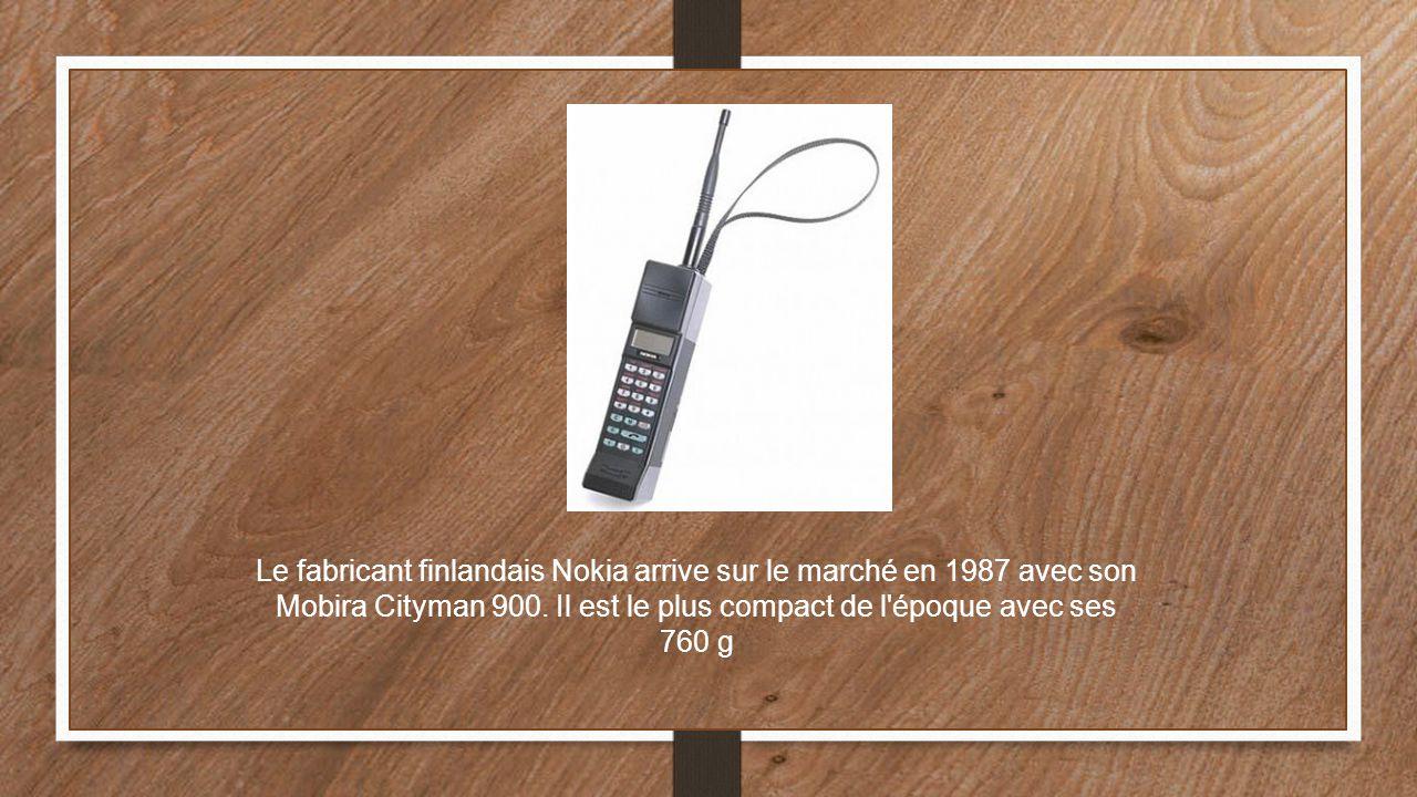 Le fabricant finlandais Nokia arrive sur le marché en 1987 avec son Mobira Cityman 900. Il est le plus compact de l'époque avec ses 760 g