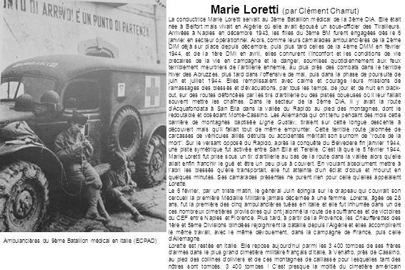 Marie Loretti (par Clément Charrut) La conductrice Marie Loretti servait au 3ème Bataillon médical de la 3ème DIA. Elle était née à Belfort mais vivai