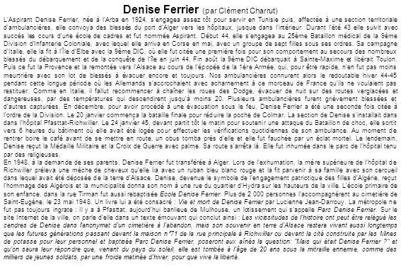 Denise Ferrier (par Clément Charrut) L'Aspirant Denise Ferrier, née à l'Arba en 1924, s'engagea assez tôt pour servir en Tunisie puis, affectée à une