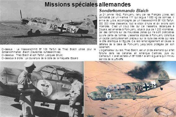 Sonderkommando Blaich Le 21 janvier 1942, Fort-Lamy, tenu par les Français Libres, est bombardé par un Heinkel 111 qui largue 1 650 kg de bombes. Il a