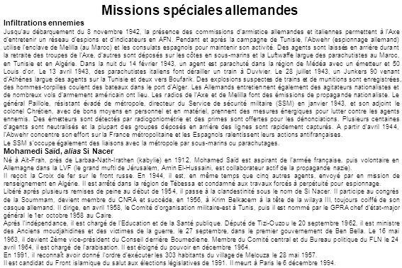 Infiltrations ennemies Jusqu'au débarquement du 8 novembre 1942, la présence des commissions d'armistice allemandes et italiennes permettent à l'Axe d