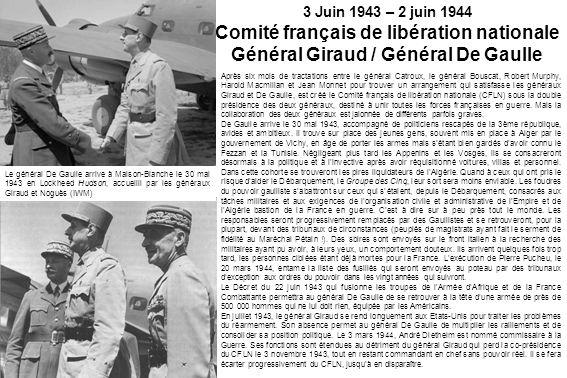Après six mois de tractations entre le général Catroux, le général Bouscat, Robert Murphy, Harold Macmillan et Jean Monnet pour trouver un arrangement