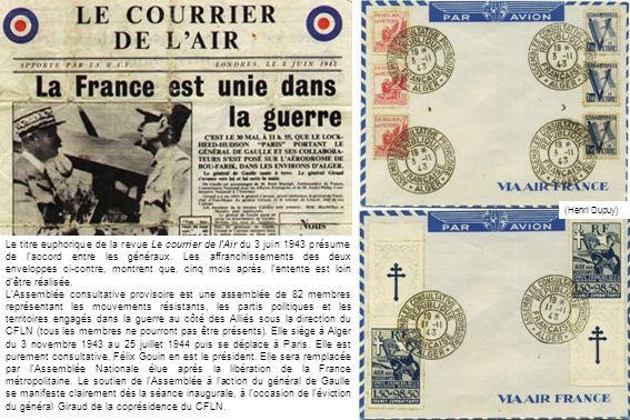 Le titre euphorique de la revue Le courrier de l'Air du 3 juin 1943 présume de l'accord entre les généraux. Les affranchissements des deux enveloppes