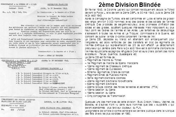 2ème Division Blindée En février 1943, la Colonne Leclerc qui combat héroïquement depuis le Tchad devient la Force L, elle devient la 2ème DBFL le 30