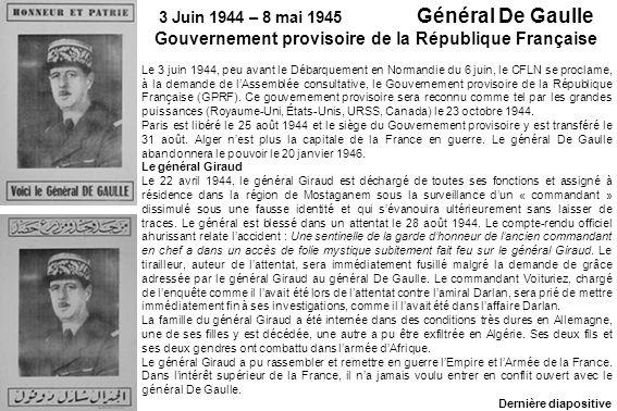 3 Juin 1944 – 8 mai 1945 Général De Gaulle Gouvernement provisoire de la République Française Le 3 juin 1944, peu avant le Débarquement en Normandie d