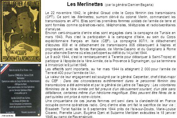 Les Merlinettes (par la général Damien Bagaria) Le 22 novembre 1942, le général Giraud crée le Corps féminin des transmissions (CFT). Ce sont les Merl