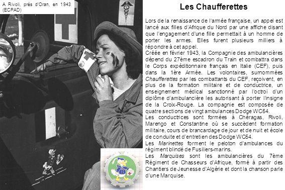 Les Chaufferettes Lors de la renaissance de l'armée française, un appel est lancé aux filles d'Afrique du Nord par une affiche disant que l'engagement