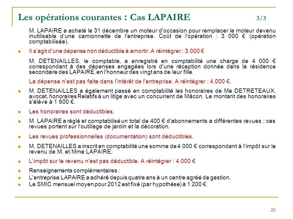 20 Les opérations courantes : Cas LAPAIRE 3/3 M. LAPAIRE a acheté le 31 décembre un moteur d'occasion pour remplacer le moteur devenu inutilisable d'u