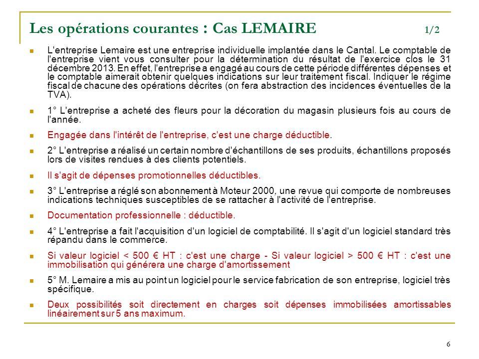 66 Les opérations courantes : Cas LEMAIRE 1/2 L'entreprise Lemaire est une entreprise individuelle implantée dans le Cantal. Le comptable de l'entrepr