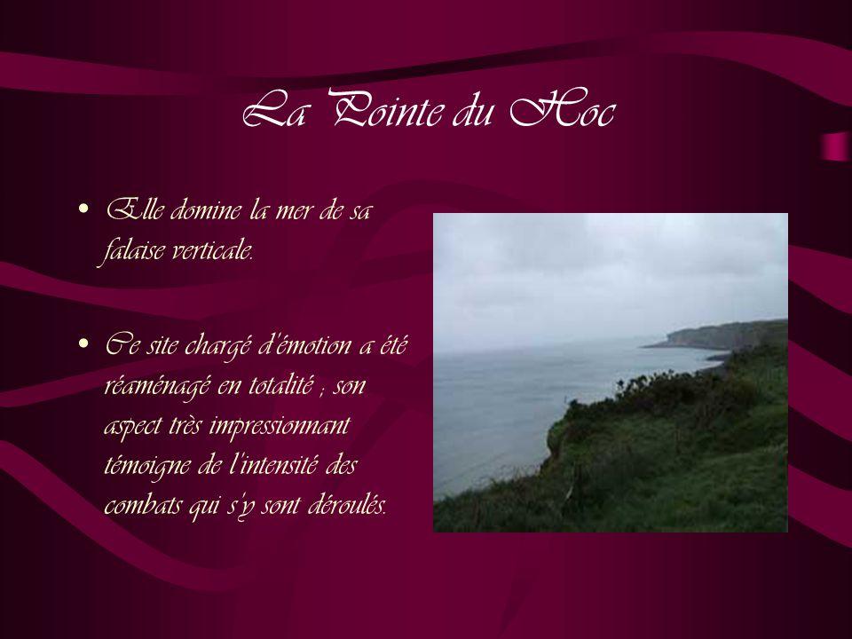 La Pointe du Hoc Elle domine la mer de sa falaise verticale.