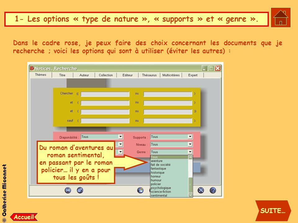 © Catherine Miconnet 1- Les options « type de nature », « supports » et « genre ». Dans le cadre rose, je peux faire des choix concernant les document