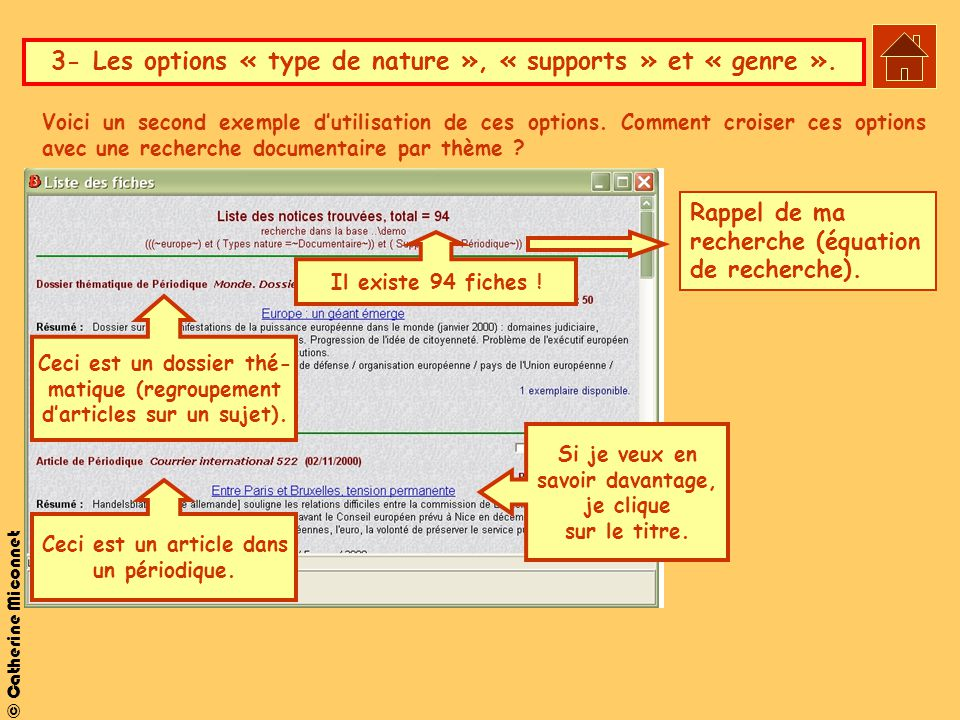 © Catherine Miconnet Rappel de ma recherche (équation de recherche). Il existe 94 fiches ! Ceci est un dossier thé- matique (regroupement d'articles s