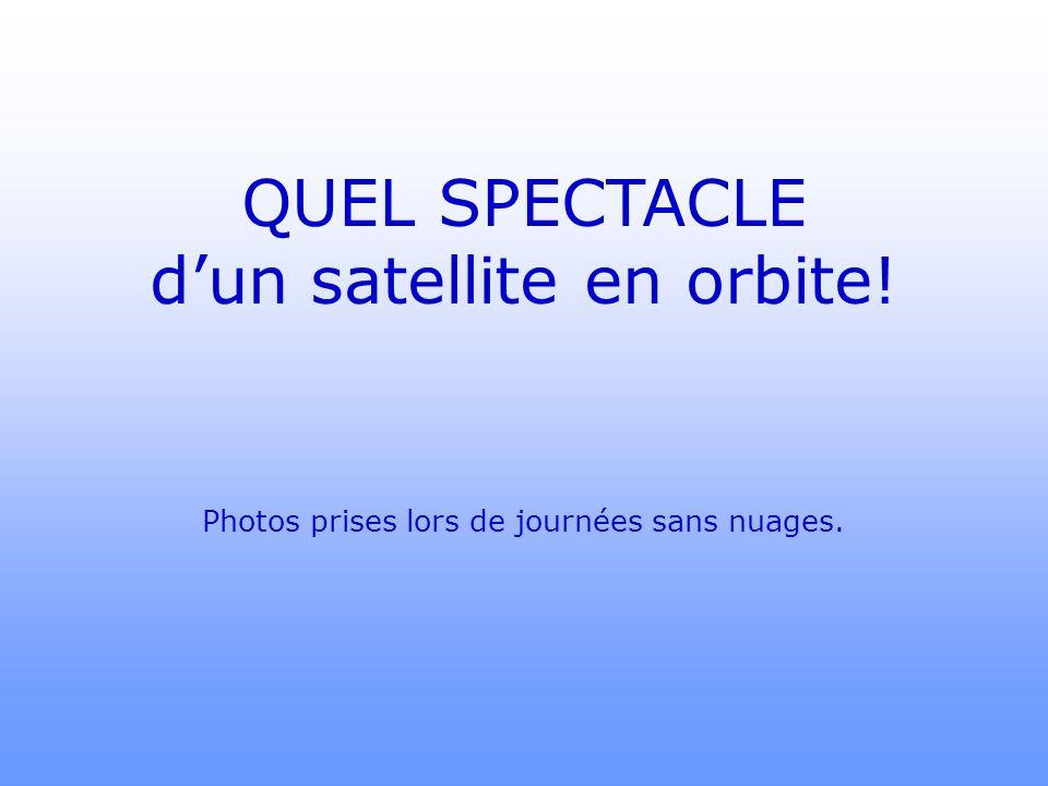 QUEL SPECTACLE d'un satellite en orbite! Photos prises lors de journées sans nuages.