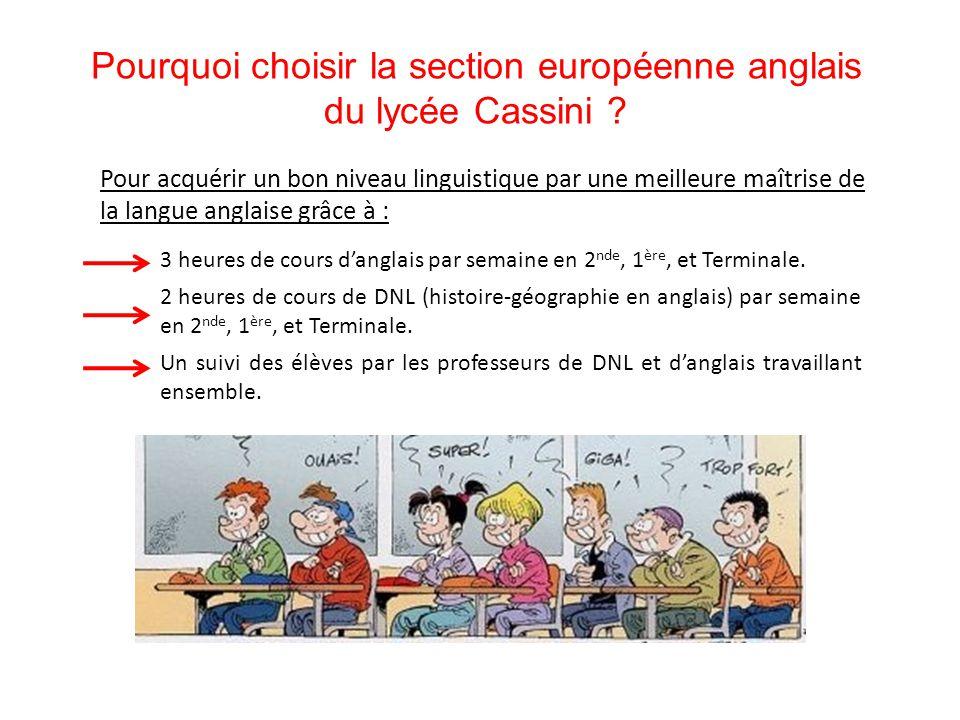 Section européenne Anglais du Lycée Cassini N'hésitez pas à venir demander des renseignements supplémentaires