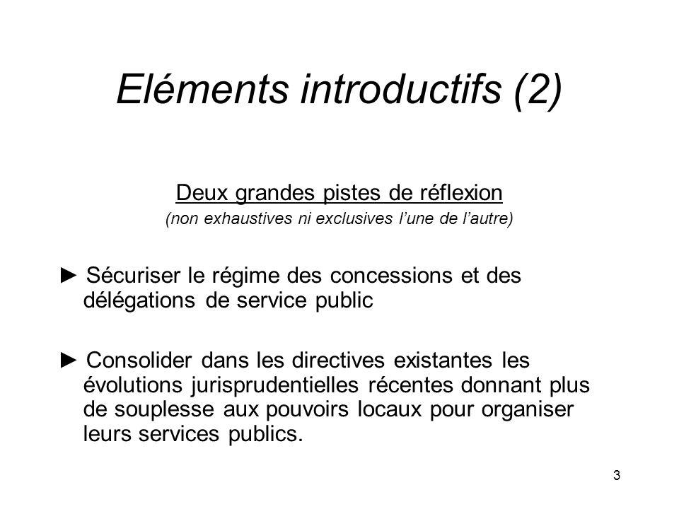 4 Piste n°1 - Sécuriser le régime des concessions et des délégations de service public ► Mieux définir la notion même de concession pour faire coïncider la définition des directives de 2004 avec celle de la Cour, notamment en intégrant le critère du risque.