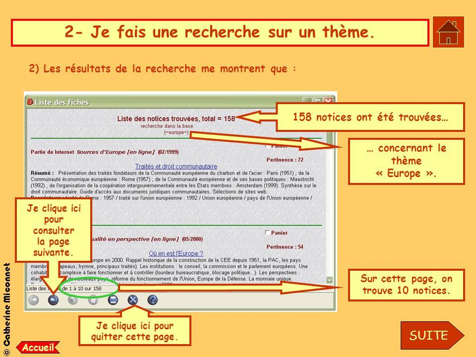 © Catherine Miconnet 2- Je fais une recherche sur un thème. 2) Les résultats de la recherche me montrent que : 158 notices ont été trouvées… Je clique