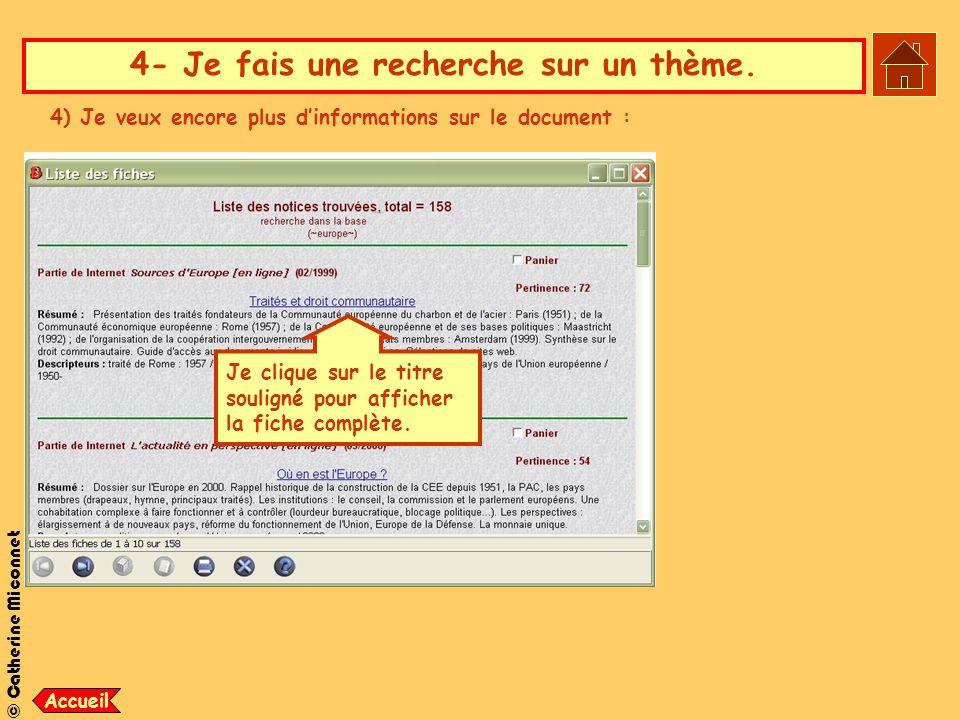 © Catherine Miconnet 4- Je fais une recherche sur un thème. 4) Je veux encore plus d'informations sur le document : Je clique sur le titre souligné po