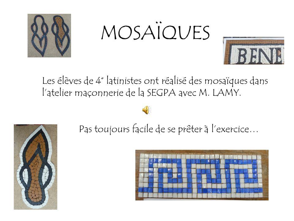 MOSAÏQUES Les élèves de 4° latinistes ont réalisé des mosaïques dans l'atelier maçonnerie de la SEGPA avec M. LAMY. Pas toujours facile de se prêter à