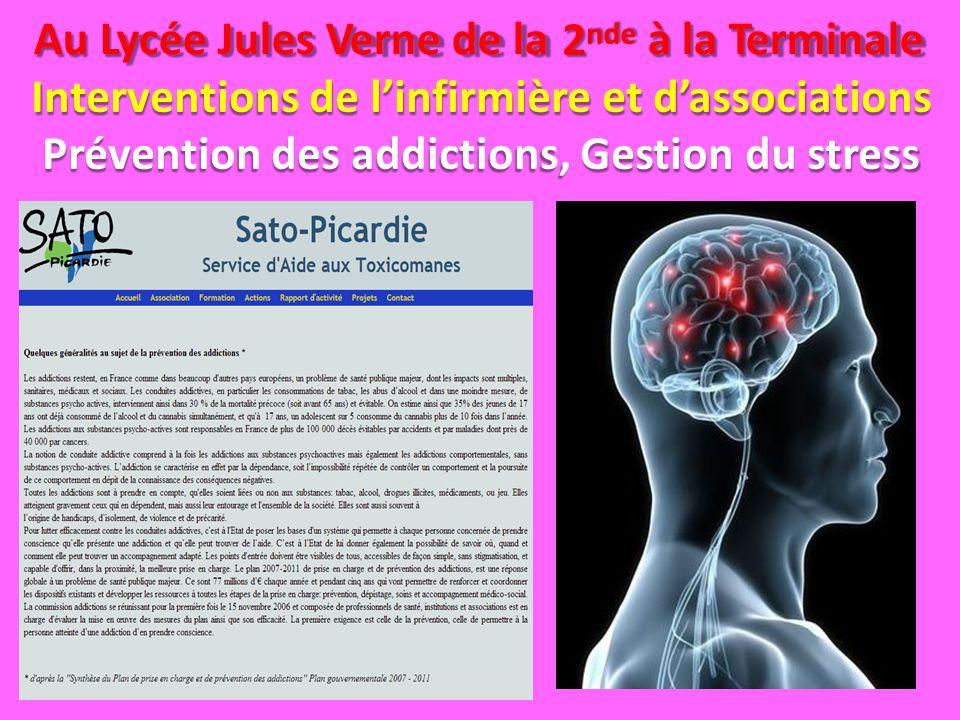 2 nde Au Lycée Jules Verne de laà la Terminale Interventions de l'infirmière et d'associations Prévention des addictions, Gestion du stress