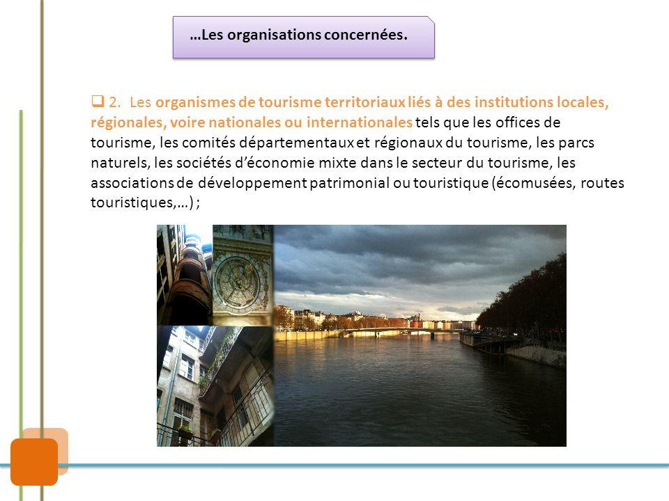  2. Les organismes de tourisme territoriaux liés à des institutions locales, régionales, voire nationales ou internationales tels que les offices de