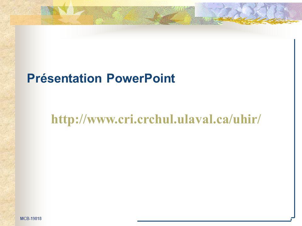 MCB-19818 Présentation PowerPoint http://www.cri.crchul.ulaval.ca/uhir/