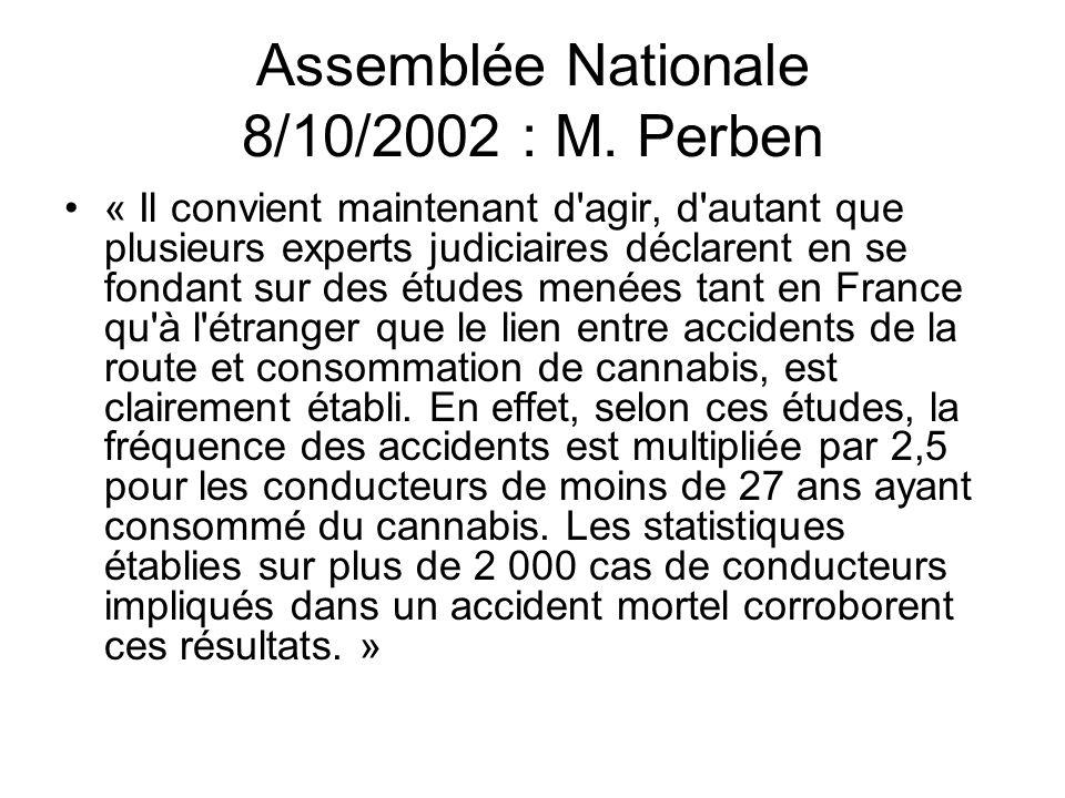 Assemblée Nationale 8/10/2002 : M. Perben « Il convient maintenant d'agir, d'autant que plusieurs experts judiciaires déclarent en se fondant sur des