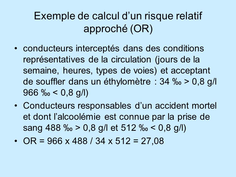 Exemple de calcul d'un risque relatif approché (OR) conducteurs interceptés dans des conditions représentatives de la circulation (jours de la semaine
