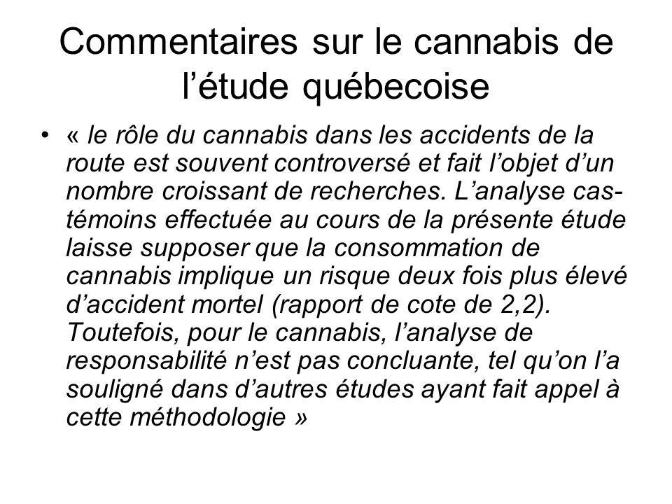 Commentaires sur le cannabis de l'étude québecoise « le rôle du cannabis dans les accidents de la route est souvent controversé et fait l'objet d'un nombre croissant de recherches.
