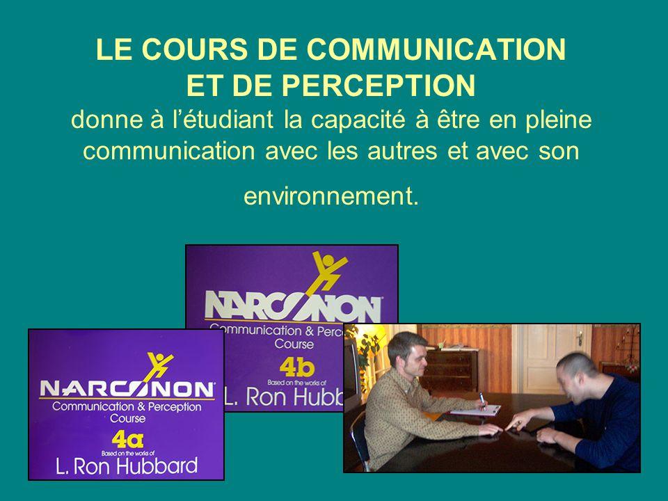 LE COURS DE COMMUNICATION ET DE PERCEPTION donne à l'étudiant la capacité à être en pleine communication avec les autres et avec son environnement.