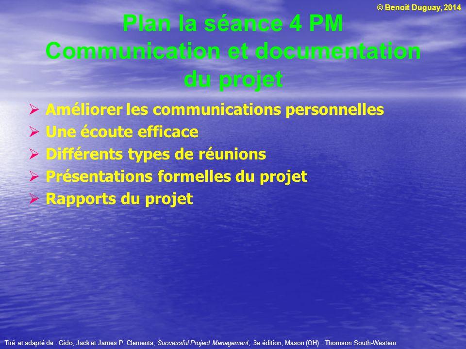 © Benoit Duguay, 2014 Communications personnelles 1.Orales ou écrites 2.Verbales ou non verbales 3.Par courriel Tiré et adapté de : Gido, Jack et James P.