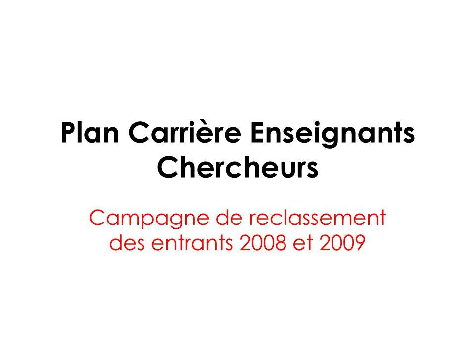 Plan Carrière Enseignants Chercheurs Campagne de reclassement des entrants 2008 et 2009