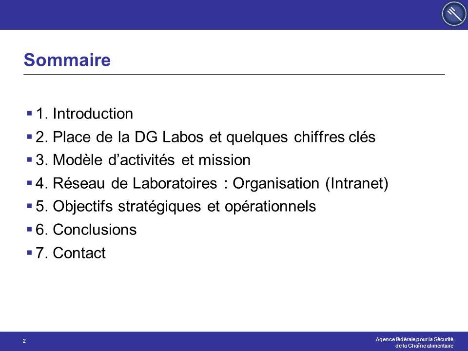 Agence fédérale pour la Sécurité de la Chaîne alimentaire 2 Sommaire  1. Introduction  2. Place de la DG Labos et quelques chiffres clés  3. Modèle