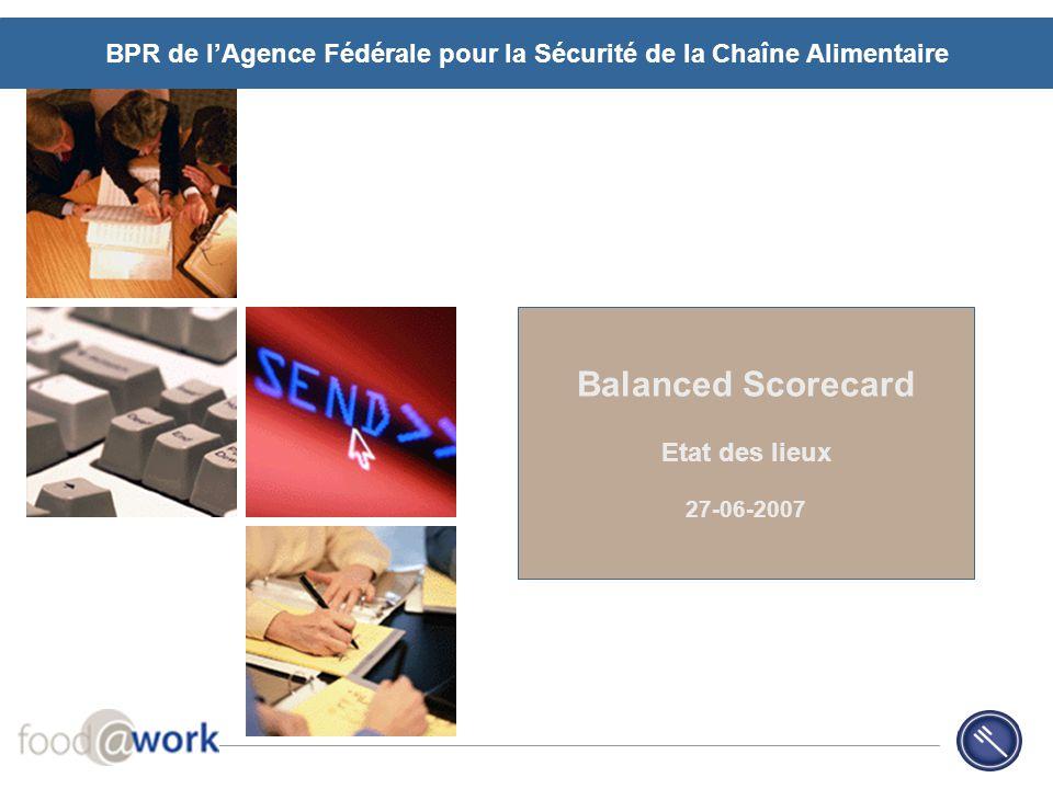 Balanced Scorecard Etat des lieux 27-06-2007 BPR de l'Agence Fédérale pour la Sécurité de la Chaîne Alimentaire