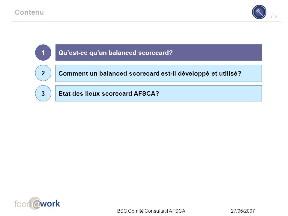 p.2 BSC Comité Consultatif AFSCA27/06/2007 Contenu Qu'est-ce qu'un balanced scorecard.